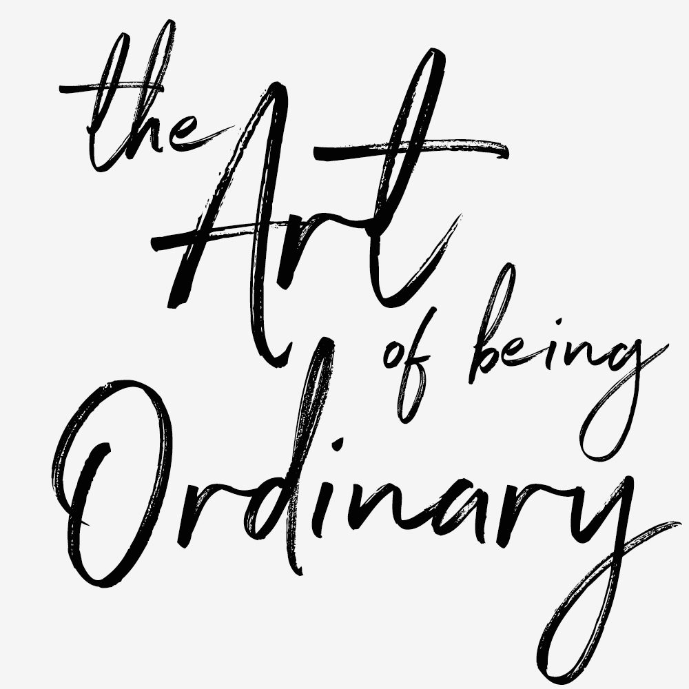 The Art of Being Ordinary